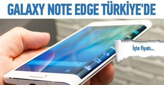 Samsung Galaxy Note Edge Türkiye'de!